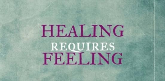 healing requires feeling