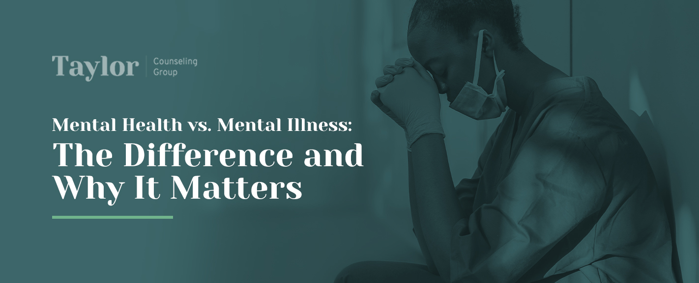 Mental Health vs. Mental Illness: The Difference and Why It Matters